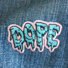 Dope Iron On Patch - Embroidered Patches - 90s - 90's - Drippy Letters - Wildflower Co.