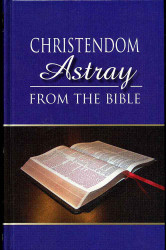 Christendom Astray - Bound Volume