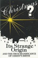 Christmas - Its Strange Origin
