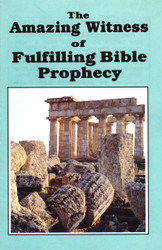 H07. The Amazing Witness Of Fulfilling Bible Prophecy