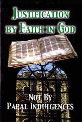 H14. Justification By Faith In God: Not By Papal Indulgences