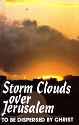 H21. Storm Clouds Over Jerusalem To Be Dispersed By Christ