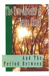 H34. Two Advents Of Jesus Christ  & The Period Between