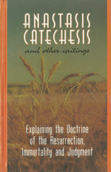 Anastasis, Catechesis & Other Writings