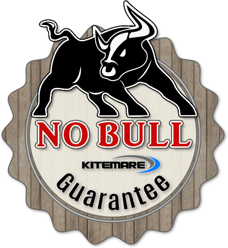 Kitemare's NO BULL Guarantee