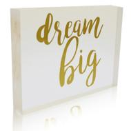OnDisplay Acrylic Block Decorative Desktop Sign - Dream Big - Metallic Gold