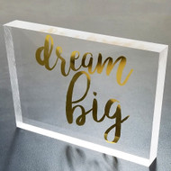 OnDisplay Acrylic Block Decorative Desktop Sign - Dream Big - Metallic Gold