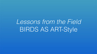 Lessons From the Field/BIRDS AS ART Style