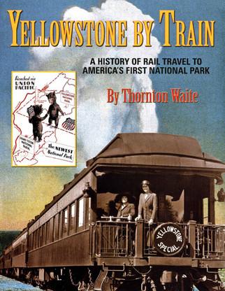 Yellowstone by Train - Waite