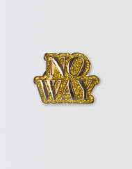 SIX Glitter Pin - No Way