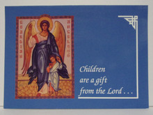 "Greeting Card- ""Children Are A Gift From The Lord"" Card"