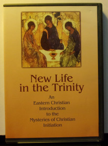 DVD- New Life In The Trinity:  An Introduction To The Mysteries of Christian Initiation