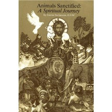 Animals Sanctified: A Spiritual Journey by Joanne Stefanatos, D.V.M.