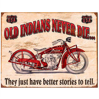 'Old Indians Never Die' Motorcycle Metal Sign