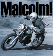 Malcolm! The Autobiography by Malcolm Smith