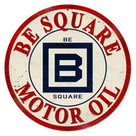Be Square Motor Oil Round Metal Sign