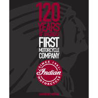 Indian Motorcycle: 120 Years of America's First Motorcycle Company front cover