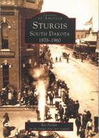 Images of America - Sturgis South Dakota 1878-1960 Book