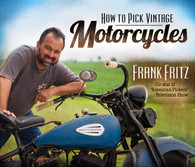 How to Pick Vintage Motorcycles Frank Fritz Picker