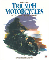 Tales of Triumph Motorcycles & The Meriden Factory front cover