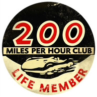 200 Miles Per Hour Club Life Member Metal Sign