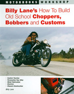 Billy Lane's How to Build Old School Choppers, Bobbers and Customs front cover