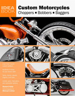 Custom Motorcycles Idea Book