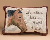 "Western Horse Sense Pillow 12.5""x8.5"" -Life"