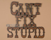 Metal Art Sign - Stupid