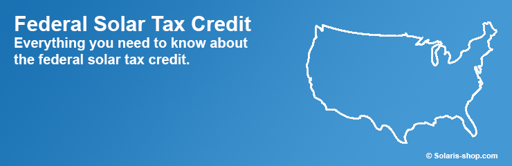 The Federal Solar Tax Credit Guide - Solaris