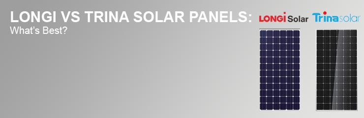 Longi Vs Trina Solar Panels What S Best Solaris