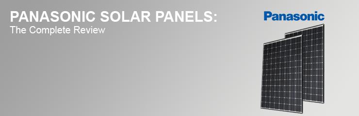 Panasonic Solar Panels Complete Review