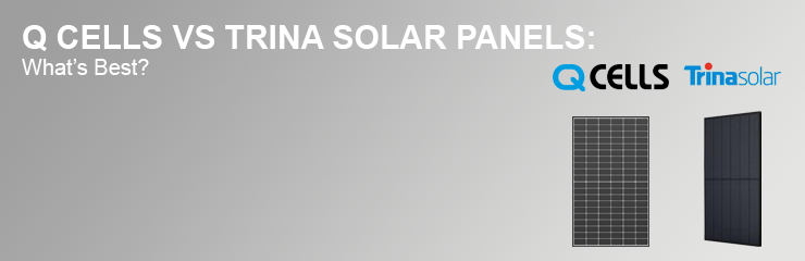 Hanwha Q Cells vs Trina Solar Panels