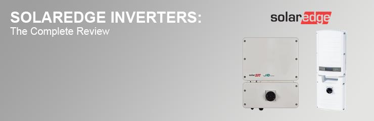 SolarEdge Inverters Complete Review