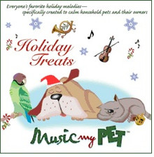 Music My Pet Holiday CD - Holiday Treats Music to calm your pet during the holidays.