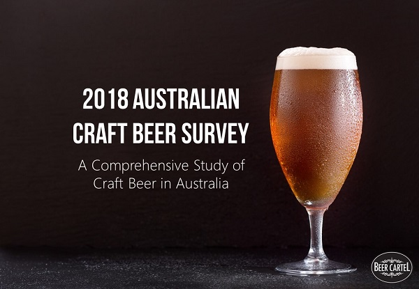 2018 Australian Craft Beer Survey Results Beer Cartel
