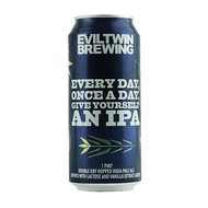 Evil Twin Day, Once A Day, Give Yourself An IPA