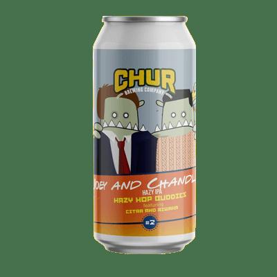 Chur Joey and Chandler Hazy Hop Buddies IPA