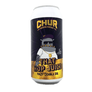 Chur That Hop Juice Hazy DIPA