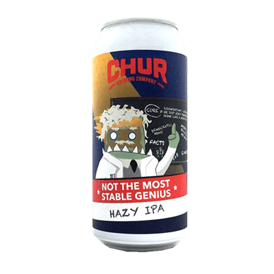 Chur Not The Most Stable Genius Hazy IPA