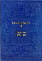 Yorkshire Parish Registers: Gargrave 1558-1812