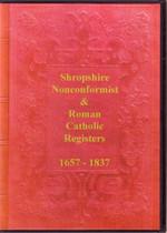 Shropshire Parish Registers: Nonconformist and Roman Catholic 1657-1837