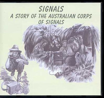 Signals: A Story of the Australian Corps of Signals