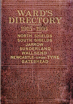 Ward's Directory 1915-1916 North Sheilds, South Shields, Jarrow, Sunderland, Wallsend, Newcastle-upon-Tyne and Gateshead