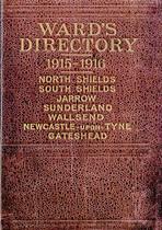 Ward's Directory 1915-1916 North Sheilds, South Shields, Jarrow, Sunderland, Wallsend, Newcastle-upon-Tyne and Gateshead