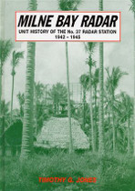 Milne Bay Radar: Unit History of the No. 37 Radar Station 1942-1945