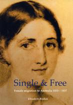 Single and Free: Female Migration to Australia 1833-1837