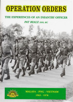 Operation Orders: The Experiences of an Infantry Officer (Malaya, PNG, Vietnam 1963-1970)