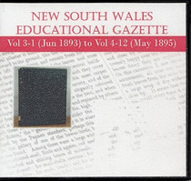 New South Wales Educational Gazette: Vol 3-1 (Jun 1893) to Vol 4-12 (May 1895)