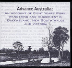 Advance Australia: An Account of Eight Years Work, Wandering and Amusement in Queensland, New South Wales and Victoria
